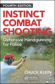 Instinct Combat Shooting: Defensive Handgunning for Police, Fourth Edition