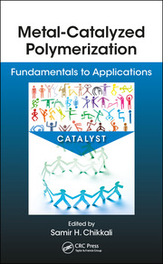 Metal-Catalyzed Polymerization: Fundamentals to Applications