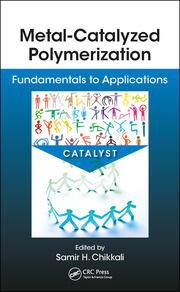 Metal-Catalyzed Polymerization: Fundamentals to Applications