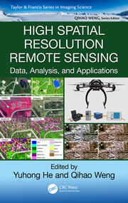 High Spatial Resolution Remote Sensing: Data, Analysis, and Applications