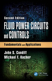 Fluid Power Circuits and Controls: Fundamentals and Applications, Second Edition