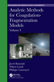 Analytic Methods for Coagulation-Fragmentation Models, Volume I