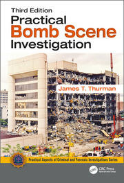 Practical Bomb Scene Investigation, Third Edition