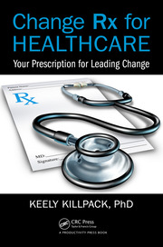 Change Rx for Healthcare: Your Prescription for Leading Change