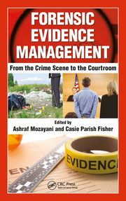 Forensic Evidence Management: From the Crime Scene to the Courtroom