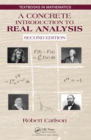 A Concrete Introduction to Real Analysis, Second Edition