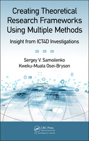 Creating Theoretical Research Frameworks using Multiple Methods: Insight from ICT4D Investigations