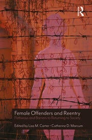 Female Offenders and Reentry: Pathways and Barriers to Returning to Society