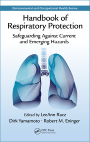 Handbook of Respiratory Protection: Safeguarding Against Current and Emerging Hazards