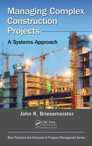 Managing Complex Construction Projects: A Systems Approach