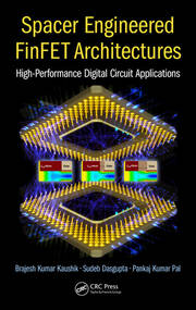 Spacer Engineered FinFET Architectures: High-Performance Digital Circuit Applications