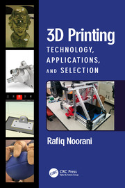 3D Printing: Technology, Applications, and Selection