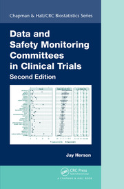 Data and Safety Monitoring Committees in Clinical Trials, Second Edition