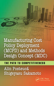 Manufacturing Cost Policy Deployment (MCPD) and Methods Design Concept (MDC): The Path to Competitiveness
