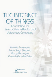 The Internet of Things: Foundation for Smart Cities, eHealth, and Ubiquitous Computing