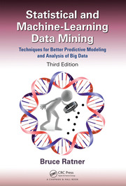 Statistical and Machine-Learning Data Mining, Third Edition: Techniques for Better Predictive Modeling and Analysis of Big Data, Third Edition