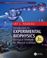 Introduction to Experimental Biophysics: Biological Methods for Physical Scientists