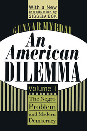 An American Dilemma: The Negro Problem and Modern Democracy, Volume 1
