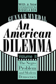 An American Dilemma: The Negro Problem and Modern Democracy, Volume 2