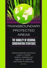 Transboundary Protected Areas: The Viability of Regional Conservation Strategies