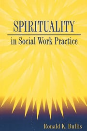The Role of Spirituality in Social Work Practice