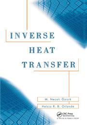 Inverse Heat Transfer: Fundamentals and Applications