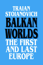 Balkan Worlds: The First and Last Europe