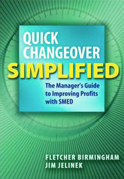 Quick Changeover Simplified: The Manager's Guide to Improving Profits with SMED