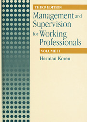 Management and Supervision for Working Professionals, Third Edition, Volume II