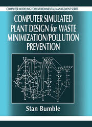 Computer Simulated Plant Design for Waste Minimization/Pollution Prevention
