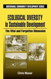 Ecological Diversity in Sustainable Development: The Vital and Forgotten Dimension