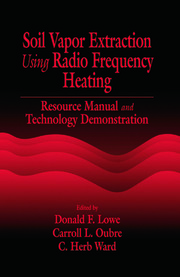 Soil Vapor Extraction Using Radio Frequency Heating: Resource Manual and Technology Demonstration