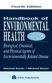 Hdbk of Environmental Health 4 Volume I Biological Chem Phys - 1st Edition book cover