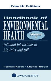 Hdbk of Environmental Health 4th e Vol II Pollutant Intera - 1st Edition book cover