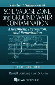 Practical Handbook of Soil, Vadose Zone, and Ground-Water Contamination: Assessment, Prevention, and Remediation, Second Edition