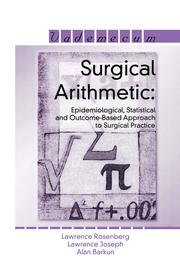 Surgical Arithmetic: Epidemiological, Statistical and Outcome-Based Approach to Surgical Practice