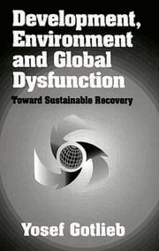 Development, Environment, and Global DysfunctionToward Sustainable Recovery
