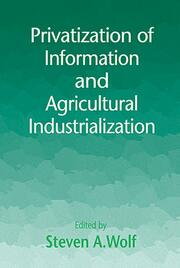 Privatization of Information and Agricultural Industrialization