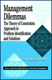 Management Dilemmas: The Theory of Constraints Approach to Problem Identification and Solutions