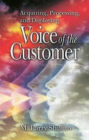 Acquiring, Processing, and Deploying: Voice of the Customer