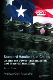 Standard Handbook of Chains: Chains for Power Transmission and Material Handling, Second Edition