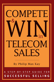Compete and Win in Telecom Sales: A Step-by -Step Guide for Successful Selling