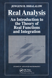 Real Analysis: An Introduction to the Theory of Real Functions and Integration