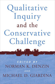 Qualitative Inquiry and the Conservative Challenge - 1st Edition book cover
