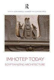 Imhotep Today: Egyptianizing Architecture