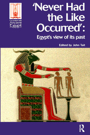 Never Had the Like Occurred: Egypt's View of its Past