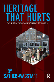 Heritage That Hurts: Tourists in the Memoryscapes of September 11