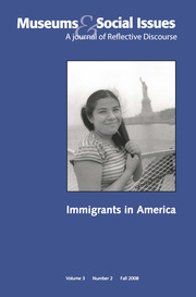 Immigrants in America: Museums & Social Issues 3:2 Thematic Issue