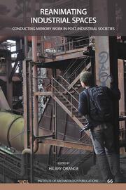 Reanimating Industrial Spaces: Conducting Memory Work in Post-industrial Societies