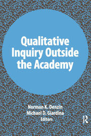 Qualitative Inquiry Outside the Academy - 1st Edition book cover